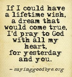 I pray for you and think of you all, every day