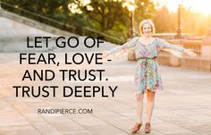 Let go of fear, love ...and trust. Trust deeply that you were born to do this & will WIN :) randipierce.com