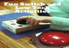 Fun Switch and Low Tech Activities, by Molly Shannon, OTR/L, on the ATandOT Blog (Go-To-For-OT site)
