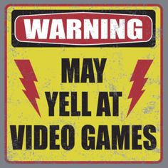 "I might create a sign like this to put on the entrance door, same with a sign I have that says ""Caution - Extreme Gaming Inside"""
