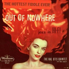 The Hal Otis Quintet with Bea Abbott - Out of Nowhere: Jazz in Hi-Fi Lp Cover, Vinyl Cover, Cover Art, Easy Listening, Worst Album Covers, Bad Album, Pochette Album, Sound Art, Vinyl Cd