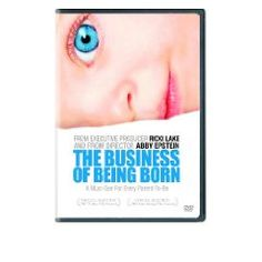 The Business of Being Born - This is a VERY important documentary and one that I believe every expecting mother... no family should watch, if only to educate yourselves to form your own opinion.