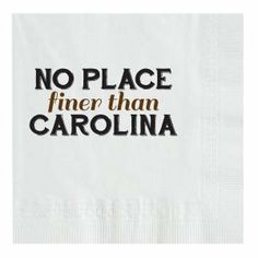 Beverage Napkins - No Place Finer Than Carolina
