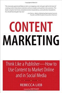 Content Marketing: Think Like a Publisher - How to Use Content to Market Online and in Social Media (Que Biz-Tech) von Rebecca Lieb http://www.amazon.de/dp/0789748371/ref=cm_sw_r_pi_dp_1x8Jvb07WDR73