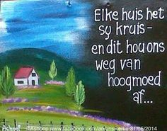 Elke huis het sy kruis.. Me Quotes, Qoutes, Afrikaanse Quotes, Quirky Quotes, Haise, Decopage, Wedding Quotes, 90th Birthday, Scripture Verses