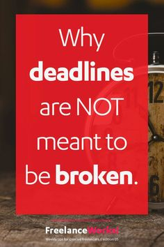 Why deadlines are NOT meant to be broken. I can't stress enough how important it is to the success of your freelance business to always meet the deadlines you set with your clients | Your goal is 100% client satisfaction | Great customer service helps grow your business | Your job is part of a larger project | It builds credibility and trust |