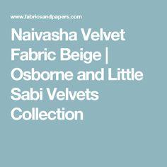 Naivasha Velvet Fabric Beige | Osborne and Little Sabi Velvets Collection