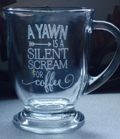 """Personalized """"Yawn is a Scream for Coffee"""" 16 oz Clear Glass Coffee Mug Deep Etched with Name   Birthday Gift   Coffee Lover Gift by JuliesHeart on Etsy"""