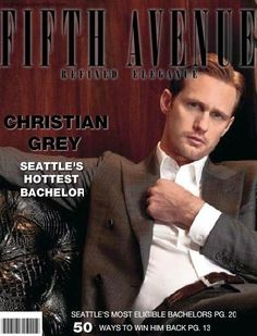 My third choice is Alexander Skarsgard.  When I watching playing Eric from True Blood, I think Mr. Gray.