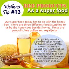 #Wellness Tip No. 13 - Bee Products as a Super Food