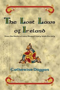 """The Brehon laws """"The Lost Laws of Ireland"""" show complex sophisticated society.., My Family name [O' (son of) Judge, is translation of Brehon..."""