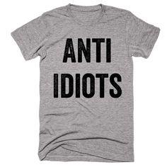 Anti Idiots T-shirt