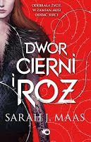 Dodekafonia Literatury: Dwór cierni i róż - Sarah J. Maas
