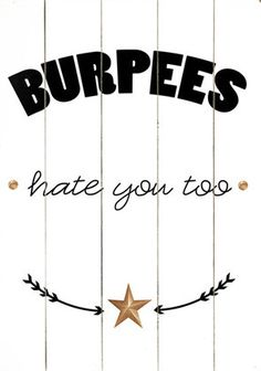 Burpees Hate You Too Wall Decor