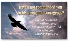 """Have I not commanded you to be strong and courageous? Do not be afraid, nor dismayed, for the Lord your God is with you wherever you go."" Joshua 1:9 Inspirational Business Cards - Bible Verses To Share"
