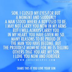 10 Best Mother And Son Quotes - Single Mothers Quotes - Ideas of Single Mothers Quotes - Sons are a blessing and here are 10 quotes for mother's to express their love. We capture the love a mother feels for her son with the I love my son quotes. Love My Son Quotes, I Love My Son, Mom Quotes, Family Quotes, Love You, Mothers Love For Her Son, Son Sayings, Life Quotes, True Sayings