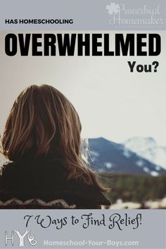 Has Homeschooling Overwhelmed You? 7 Ways to Find Relief! - http://www.proverbialhomemaker.com/has-homeschooling-overwhelmed-you-7-ways-to-find-relief.html