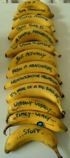 "I like bananas; bananas are good! ""Don't drop the Banana!!! "" ""why not"" good source of potassium"""
