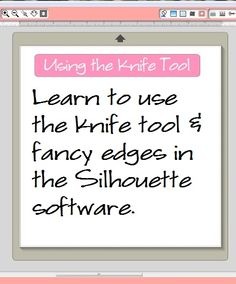 The Knife Tool is useful and cool! It allows you to alter images by cutting away pieces you might not want to use. This is especially helpful if you want to use only a part of an image. Let's work with the notes above. The software I'm discussing in this post works only with Silhouette brand cutting machines. I am using it with theSilhouette Cameobut [...]