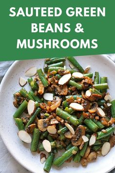 Sautéed green beans and mushrooms are the perfect healthy side dish.  I love eating these for breakfast to try and get more vegetables in my day!