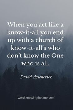 A christian quote about know it all church people. Book Of Romans Bible, Revelation Bible Study, Funny Christian Quotes, Christian Quotes About Life, Encouragement Quotes, Faith Quotes, Bible Quotes, Roman Quotes, Church Quotes