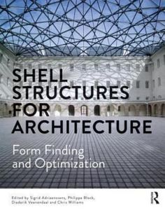 Shell Structures for Architecture : Adriaenssens, Sigrid (Editor)Block, Philippe (Editor)Veenendaal, Diederik (Editor)Williams, Chris (Editor): 9780415840590