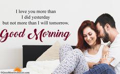 Good Morning Couple, Good Morning For Him, Good Morning Love Messages, Love You Messages, Morning Love Quotes, Good Morning Wishes, Love Quotes With Images, Love Quotes For Her, Love Yourself Quotes