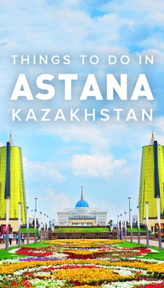 Astana, Kazakhstan's vibrant-yet-eccentric capital, is a must-see for anyone wanting to travel to Kazakhstan. Here's 6 things you need to do while exploring Astana.