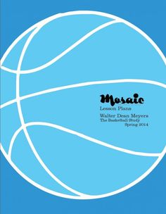 Walter Dean Meyers: The Basketball Study Lesson Plans for High School Educators | Mosaic Literary Magazine