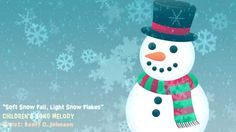 """The Snowflake song - A Winter Lullaby - """"SOFT SNOW FALL, LIGHT SNOWFLAKE..."""