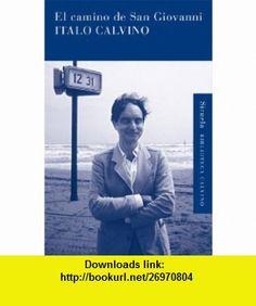 El camino de San Giovanni / The Road to San Giovanni (Spanish Edition) (9788498416343) Italo Calvino , ISBN-10: 8498416345  , ISBN-13: 978-8498416343 ,  , tutorials , pdf , ebook , torrent , downloads , rapidshare , filesonic , hotfile , megaupload , fileserve