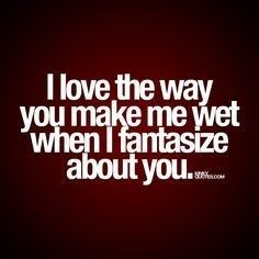 dirty sexy quotes for him Flirty Quotes For Him, Sexy Love Quotes, Naughty Quotes, Love Quotes For Him, Seductive Quotes For Him, Kinky Quotes, Sex Quotes, Life Quotes, Qoutes