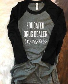 50ea50933ad Educated Drug Dealer Shirt Nurse Shirt Nurse Tee Gift Nursing School  Prerequisites