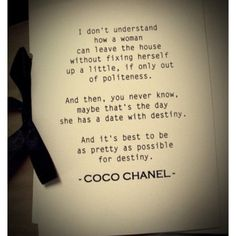 hilarious... another favorite about coco, take one thing off before you leave the house...to avoid over accessorizing