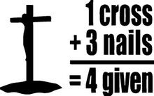 """""""1 Cross + 3 Nails = 4 Given"""" wall sticker for your room, office or apartment by design with vinyl. #wallstickers #walldecals #decals #stickers #vinyldecals #vinylstickers"""