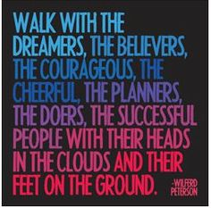 Walk With The Dreamers . inspiring quote from Wilfred Peterson. Artwork by 'Quotable Cards' The Words, Cool Words, Quotable Quotes, Motivational Quotes, Inspirational Quotes, Uplifting Quotes, Witty Quotes, Smile Quotes, Random Quotes