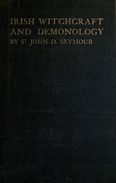 Book: Irish Witchcraft and Demonology by St. Witchcraft Books, Occult Books, Books To Read, My Books, Toil And Trouble, The Rocky Horror Picture Show, Demonology, Coven, Book Of Shadows
