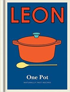 Little Leon: One Pot: Naturally fast recipes (Leon Minis): Amazon.co.uk: Leon Restaurants Ltd: 9781840916706: Books