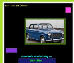 Fiat 1100 VIN Decoder - Lookup Fiat 1100 VIN number. 132944 - Fiat. Search Fiat 1100 history, price and car loans.