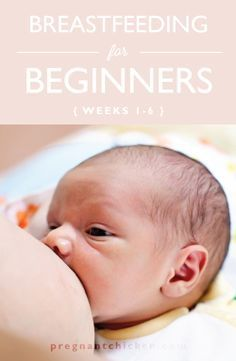 Breastfeeding for Beginners (weeks 1-6) I'm pinning these just in case I decide to breast feed