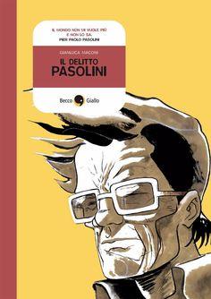 Il delitto Pasolini - Gianluca Macconi, Becco Giallo Edizioni