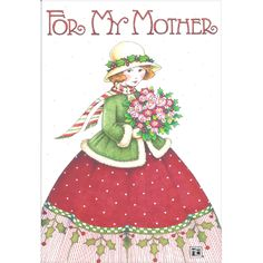 For My Mother Greeting Card by Mary Engelbreit