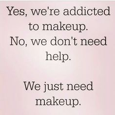 We just need makeup