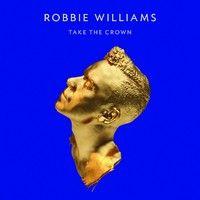 Williams, Robbie: Take the crown €18,95