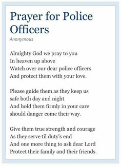 Prayer for Police Officers Police Officer Prayer, Police Quotes, Wife Quotes, Police Wife Life, Police Lives Matter, Blessing Bags, Prayer Scriptures, Law Enforcement, Service Projects