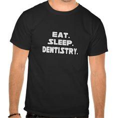 Eat Sleep Dentistry T Shirt, Hoodie Sweatshirt