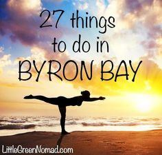 27 things to do in Byron Bay, NSW, Australia.