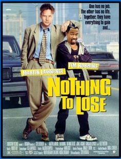 Nothing to Lose-One of the funniest movies I have ever seen! Literally LOL'ing the whole time!!