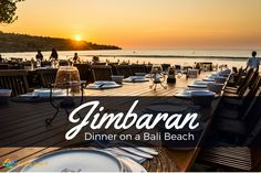 The most popular spot in Bali for dinner on the sand is along Jimbaran beach, where numerous seafood restaurants line the water.