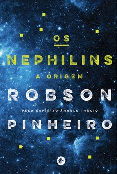 Os Nephilins - Robson Pinheiro pelo espírito Ângelo Inácio